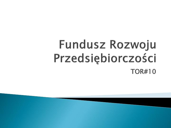 Fundusz Rozwoju Przedsiębiorczości