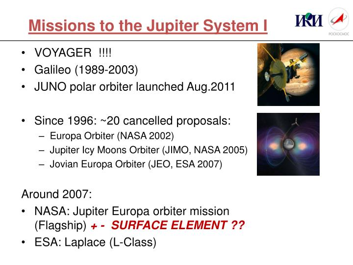 Missions to the jupiter system i