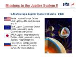 missions to the jupiter system ii