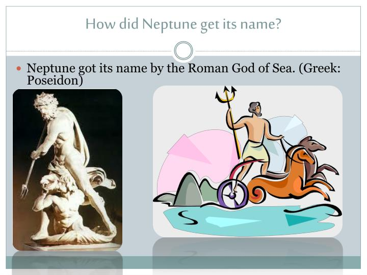 How did Neptune get its name?