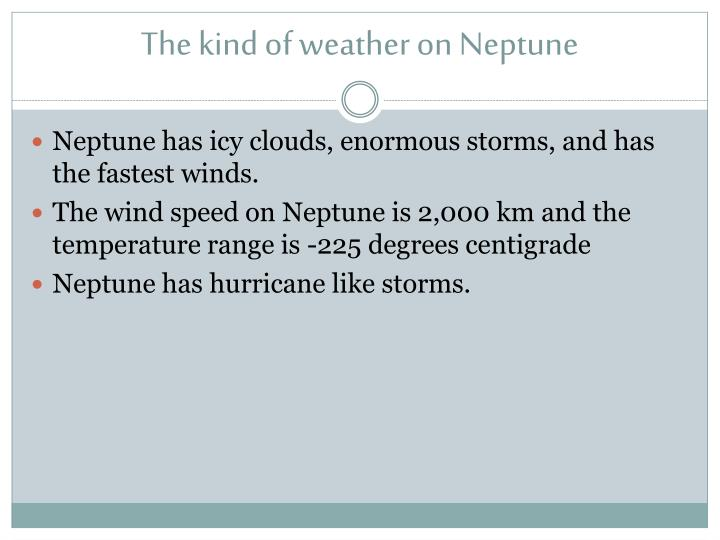 The kind of weather on Neptune
