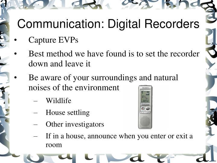 Communication: Digital Recorders