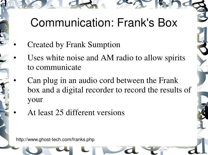Communication: Frank's Box