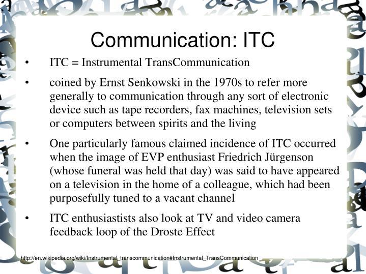 Communication: ITC