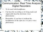 communication real time analysis digital recorders