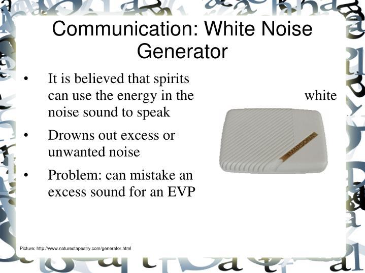 Communication: White Noise Generator