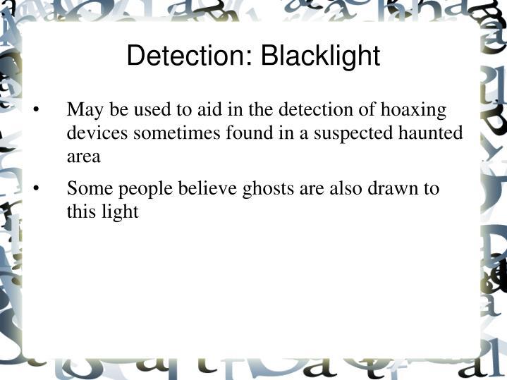 Detection: Blacklight