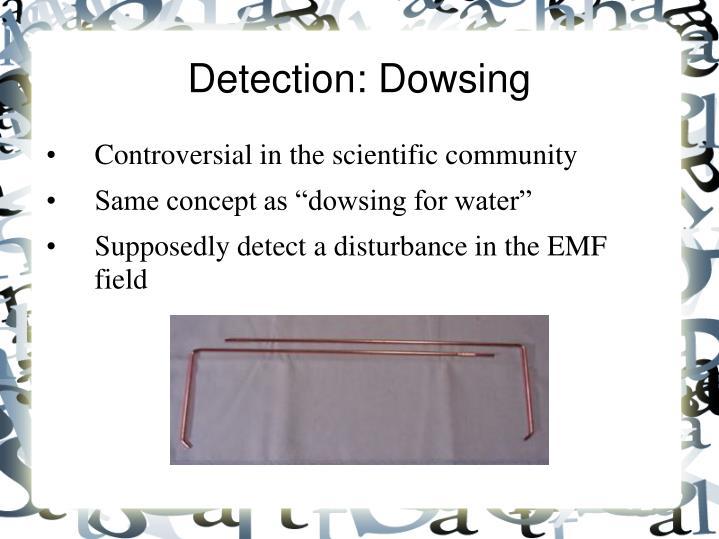 Detection: Dowsing