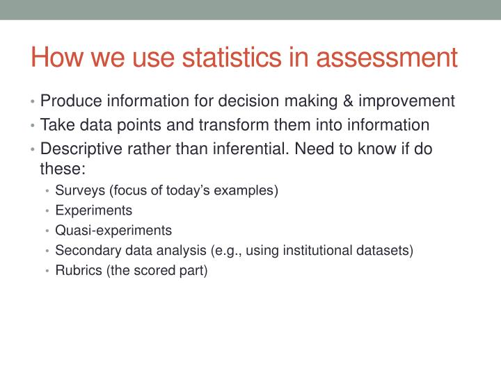 How we use statistics in assessment