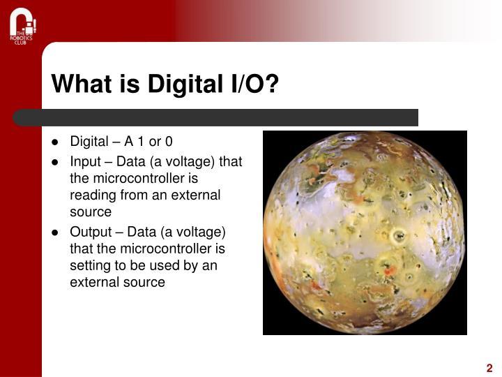 What is Digital I/O?