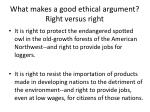 what makes a good ethical argument right versus right