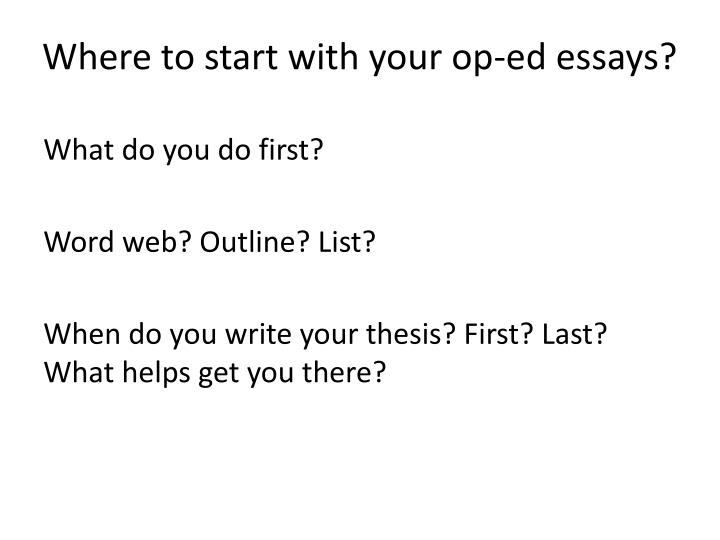Where to start with your op-ed essays?