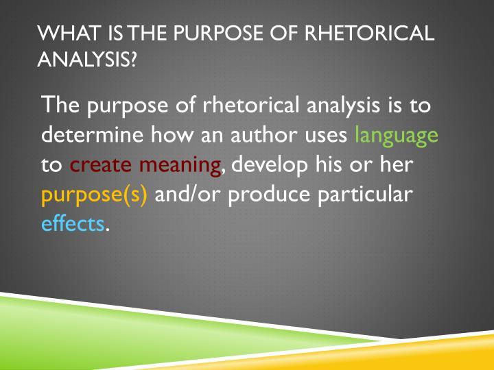 What is the purpose of rhetorical analysis?