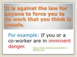 it is against the law for anyone to force you to do work that you think is unsafe