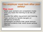 you employer must look after your safety