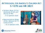 afterschool for america s children act s 1370 and hr 3821