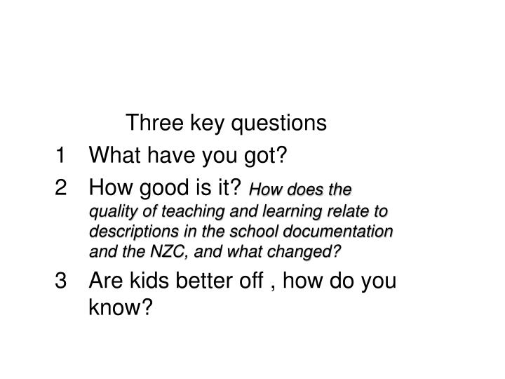 Three key questions