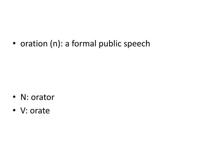 oration (n): a formal public speech