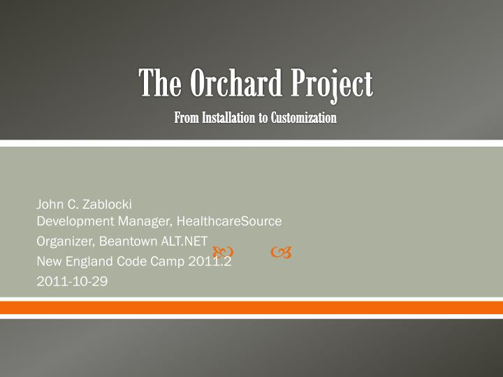 The orchard project from installation to customization