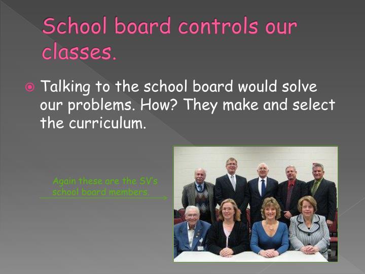 School board controls our classes.