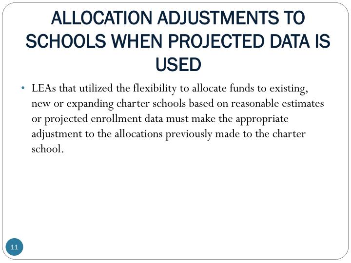 ALLOCATION ADJUSTMENTS TO SCHOOLS WHEN PROJECTED DATA IS USED