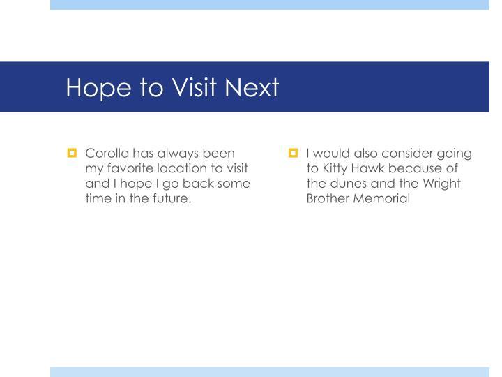 Hope to Visit Next
