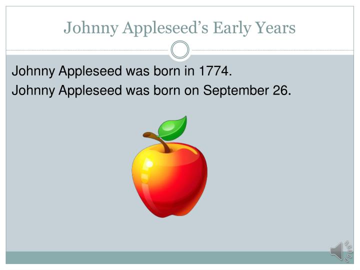 Johnny Appleseed's Early