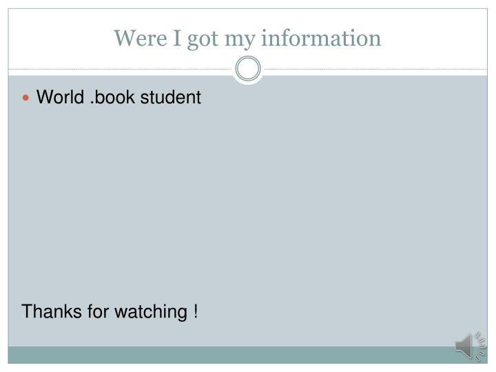Were I got my information