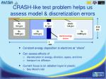 crash like test problem helps us assess model discretization errors