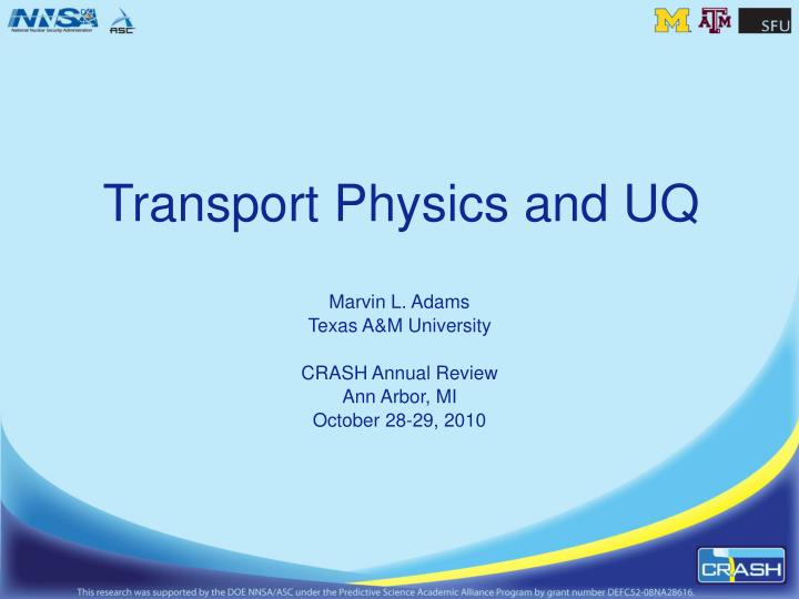 transport physics and uq