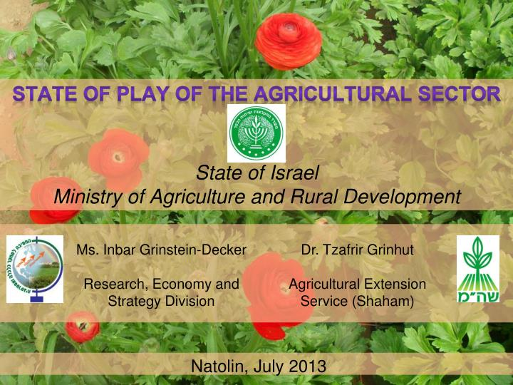 STATE OF PLAY OF THE AGRICULTURAL SECTOR