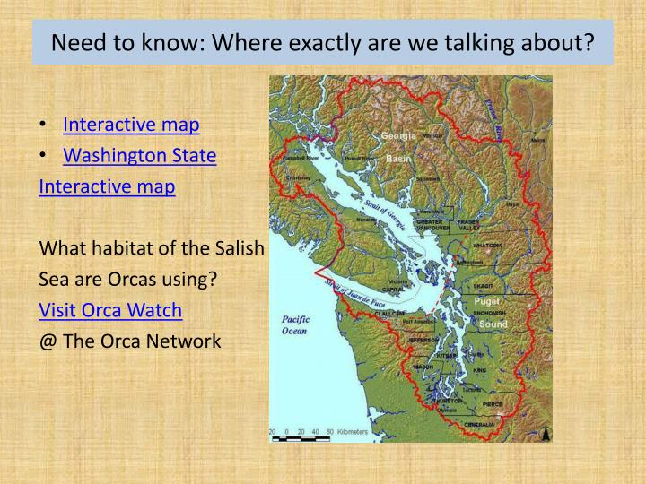 Need to know: Where exactly are we talking about?