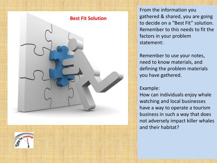 """From the information you gathered & shared, you are going to decide on a """"Best Fit"""" solution."""
