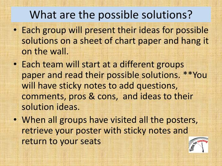 What are the possible solutions?