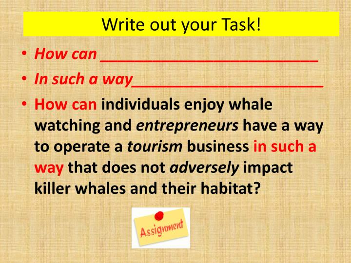 Write out your Task!