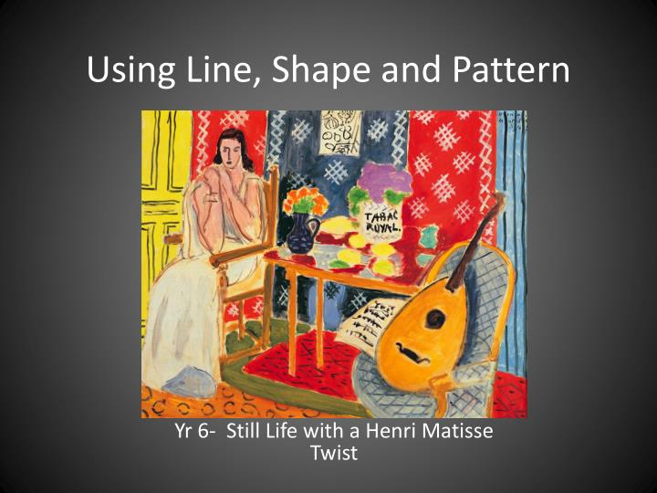 using line shape and pattern