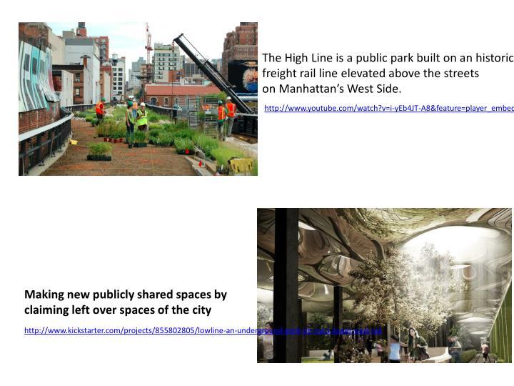 The High Line is a public park built on an historic