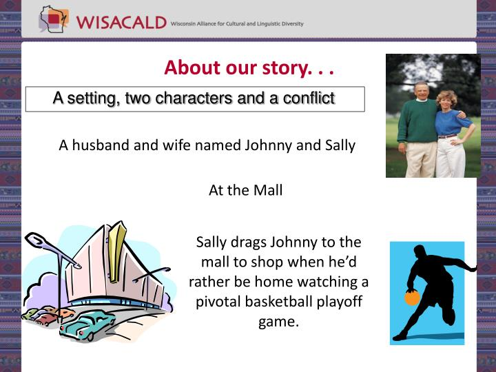About our story. . .