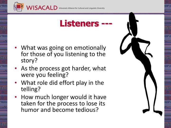 Listeners ---