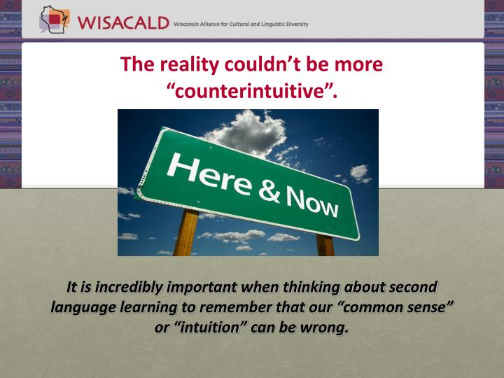 """The reality couldn't be more """"counterintuitive""""."""