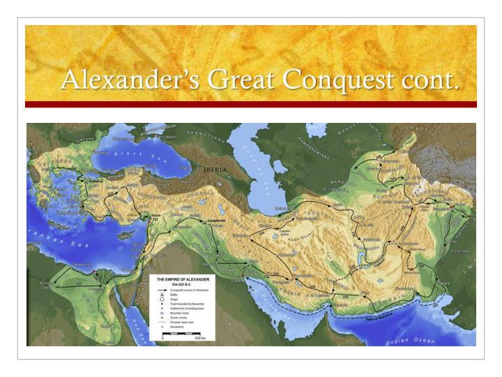 Alexander's Great Conquest cont.
