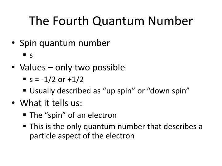 The Fourth Quantum Number