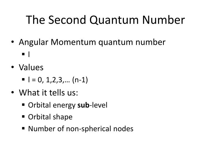 The Second Quantum Number