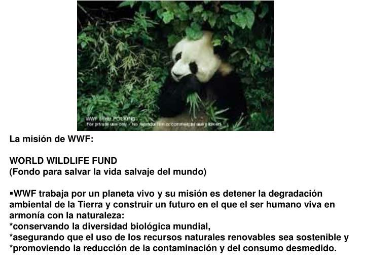 La misión de WWF: