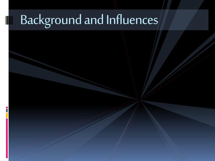 Background and Influences