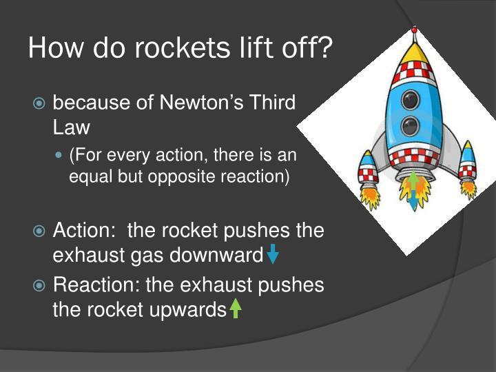 How do rockets lift off?