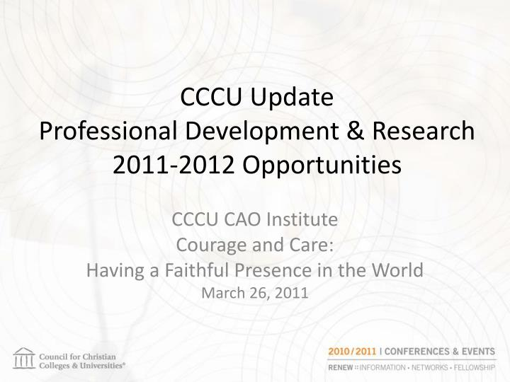 cccu update professional development research 2011 2012 opportunities