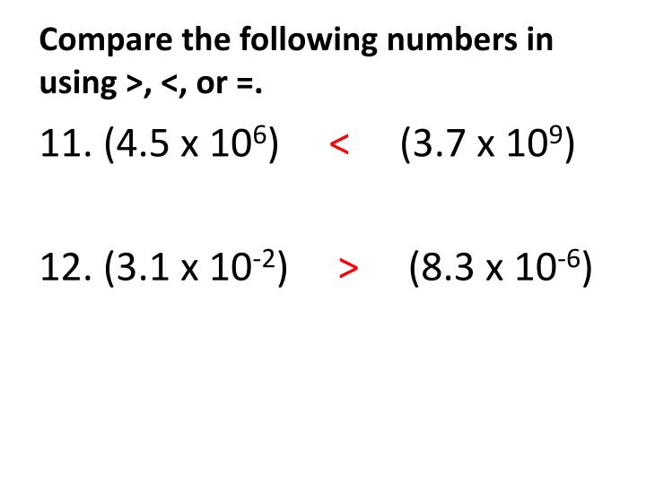Compare the following numbers in using >, <, or =.