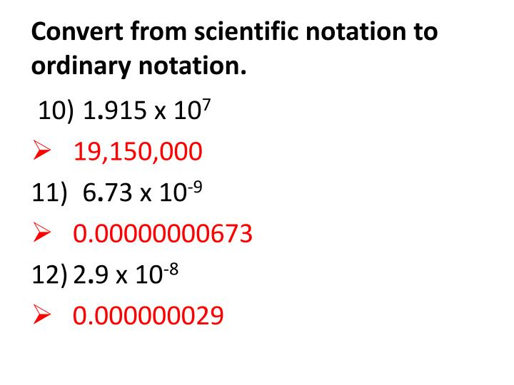 Convert from scientific notation to ordinary notation.