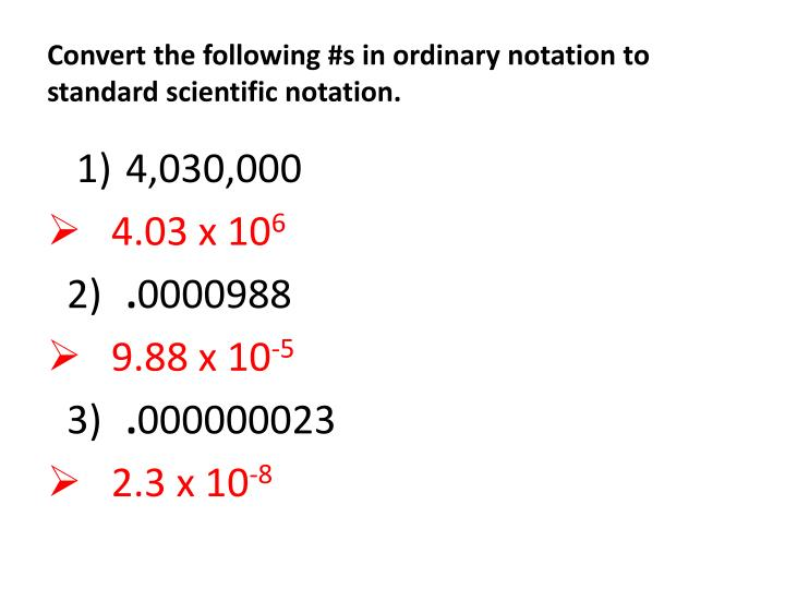 Convert the following s in ordinary notation to standard scientific notation